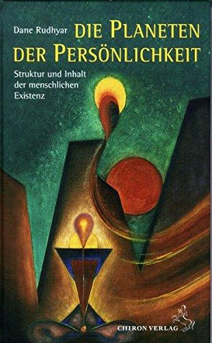 Die Planeten der Persönlichkeit: Struktur und Inhalt der menschlichen Existenz (Standardwerke der Astrologie)
