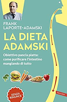 La dieta Adamski: Obiettivo pancia piatta: come purificare l'intestino mangiando di tutto di [Adamski, Frank Laporte]