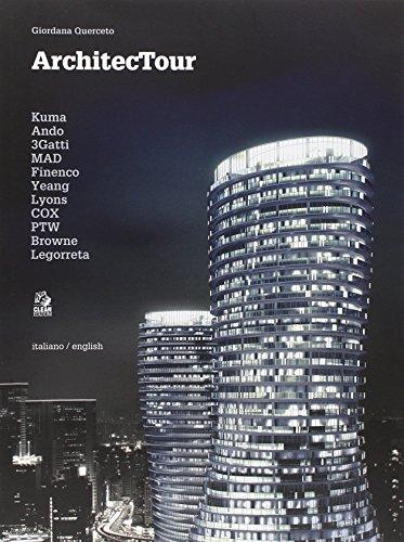 Architectour. Kuma, Ando, 3Gatti, MAD, Finenco, Yeang, Lyons, COX, PTW, Browne, Legorreta. Ediz. italiana e inglese (Giordana Kunst)