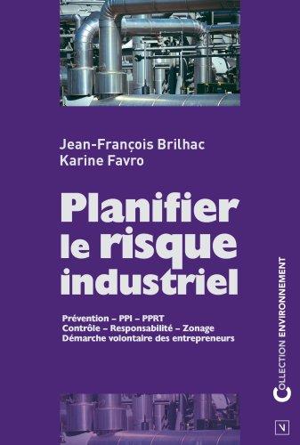 Planifier le risque industriel par Jean-François Brilhac