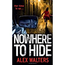 Nowhere To Hide by Alex Walters (2012-11-22)