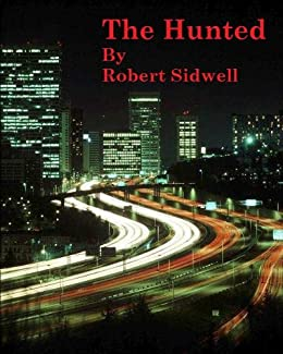 The Hunted by [Sidwell, Robert]