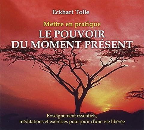 Mettre en pratique le pouvoir du moment present (NE) 003-0751 (digipack) by Eckhart Tolle (October 03,2011)