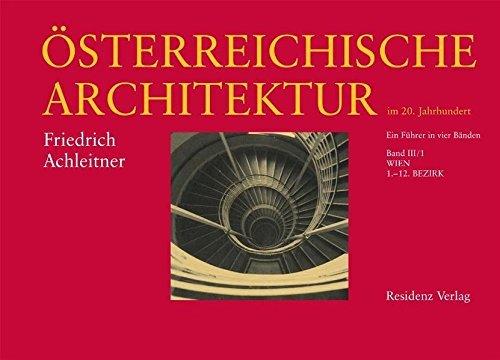 Ã-sterreichische Architektur im 20. Jahrhundert Bd. 3/1: Wien 1.-12. Bezirk by Friedrich Achleitner (2010-10-01)