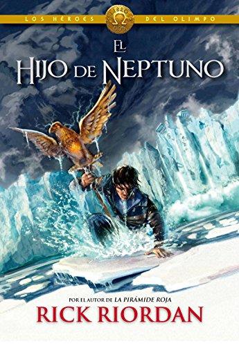El hijo de Neptuno (Los héroes del Olimpo 2) (Serie Infinita) por Rick Riordan