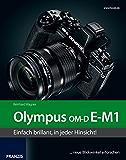 Das Kamerabuch Olympus OM-D E-M1: Einfach brillant, in jeder Hinsicht!