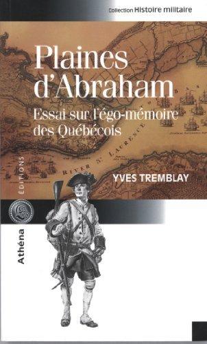 Plaines d'Abraham : Essai sur l'?go-m?moire des Qu?b?cois by Yves Tremblay