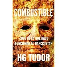 COMBUSTIBLE ¿Qué es lo que hace funcionar al narcisista? (Spanish Edition)