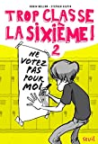 Image de Trop classe la sixième !, Tome 2 : Ne votez pas pour moi !