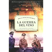 La Guerra Del Vino/ Wine and War