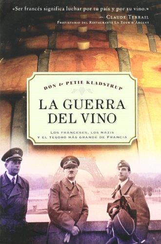 Descargar Libro La guerra del vino: Los francesesm los nazisy el tesoro más grande de Francia (ESTUDIOS Y DOCUMENTOS) de PETIE KLADSTRUP