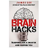 Brain Hacks: Blueprint for a Smarter and Happier (Cognitive Enhancer)