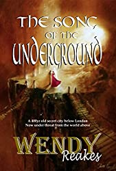 The Song of the Underground: A secret 400yr old city under London (English Edition)