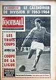 FRANCE FOOTBALL [No 907] du 30/07/1963 - LE CALENDRIER DE D2 1963 - 64 - LES TROIS COUPS AVEC LA COUPE DE LA LIGUE - YVON DOUIS REPART AVEC MONACO - LA JUVENTUS ET LA FRANCE