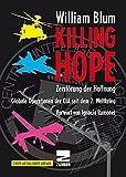 Zerstörung der Hoffnung (Killing Hope): Bewaffnete Interventionen der USA und des CIA seit dem 2. Weltkrieg - William Blum