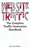 Website Traffic: The Complete Traffic Generation Handbook (English Edition)