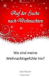 Auf der Suche nach Weihnachten: Wo sind meine Weihnachtsgefühle hin?