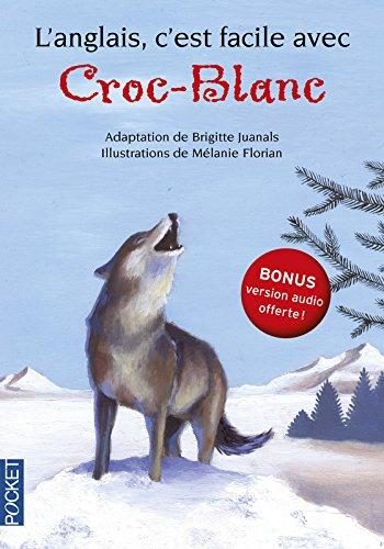 L'anglais, c'est facile avec Croc blanc (sans CD) par Brigitte JUANALS