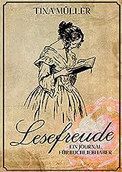 Lesefreude: Ein Journal für Buchliebhaber