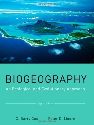 Biogeography: An Ecological and Evolutionary Approach by Cox, C. Barry Published by Wiley 8th (eighth) edition (2010) Paperback