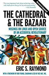 [(The Cathedral and the Bazaar: Musings on Linux and Open Source by an Accidental Revolutionary )] [Author: Eric S. Raymond] [Feb-2001]