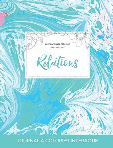Journal de Coloration Adulte: Relations (Illustrations de Papillons, Bille Turquoise)