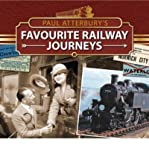 [(Paul Atterburys Favourite Railway Journeys)] [ By (author) Paul Atterbury ] [September, 2013]