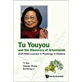 Tu Youyou and the Discovery of Artemisinin:2015 Nobel Laureate in Physiology or Medicine