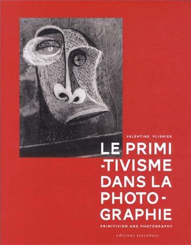 Le primitivisme dans la photographie : L'impact des arts extra-européens sur la modernité photographique de 1918 à nos jours