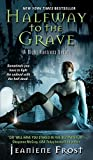 Halfway to the Grave: A Night Huntress Novel