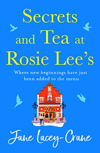 Secrets and Tea at Rosie Lee's by [Lacey-Crane, Jane]