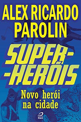 Super Herois Novo Heroi Na Cidade Portuguese Edition Ebook
