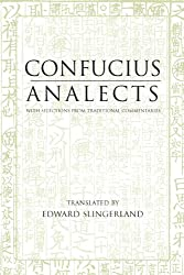 Analects: With Selections from Traditional Commentaries (Translated & Annotated)