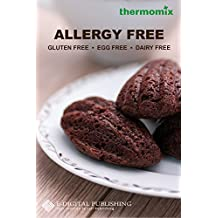 Recipes for Food Intolerance and Allergy - Thermomix TM5 - Gluten, egg and dairy free: Thermomix TM5 (English Edition)