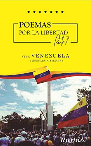 Poemas por la Libertad parte 1: Versos Críticos a la Tiranía Venezolana por Rufino poeta