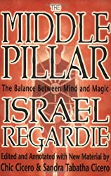 The Middle Pillar: The Balance Between Mind and Magic by Israel Regardie (2002-09-08)