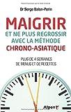 Telecharger Livres Maigrir et ne plus regrossir avec la methode chrono asiatique (PDF,EPUB,MOBI) gratuits en Francaise