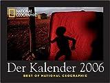 National Geographic - Der Kalender 2006: Best of National Geographic, Posterkalender