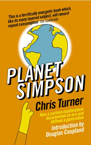 Planet Simpson: How a cartoon masterpiece documented an era and defined a generation (English Edition)