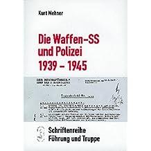 Die Waffen-SS und Polizei 1939-1945 (Reihe Führung und Truppe Band 3)