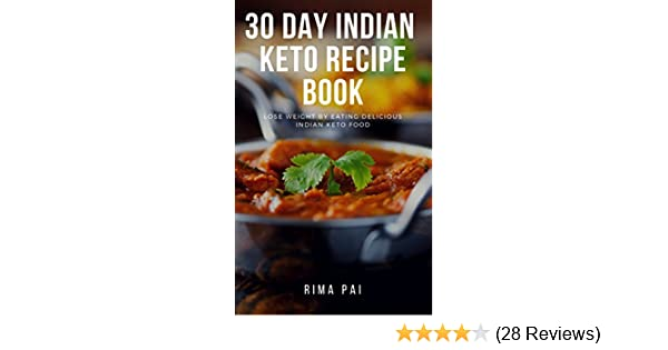 30 day indian keto recipe book lose weight by eating delicious 30 day indian keto recipe book lose weight by eating delicious indian keto food ebook rima pai amazon kindle store forumfinder Choice Image