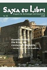 Die Krise der römischen Republik. Von den Gracchen bis Augustus (Saxa et Libri 8) Kindle Ausgabe