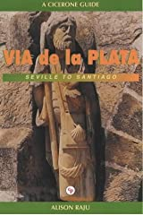 The Via de la Plata: The Way of St. James from Seville to Santiago (Cicerone International Walking S.) Paperback