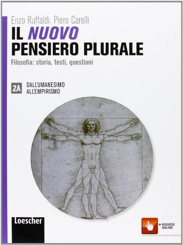 Il nuovo pensiero plurale. Vol. 2A-2B. Per i Licei e gli Ist. magistrali. Con espansione online
