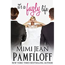 it's a fugly life (The Fugly Series Book 2) (English Edition)