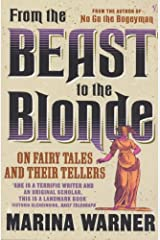 From The Beast To The Blonde: On Fairy Tales and Their Tellers Paperback