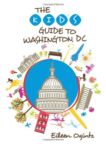 The Kid's Guide to Washington, DC (Kid's Guides)