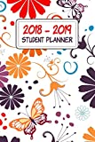 2018-2019 Student Planner: Daily, Weekly, and Monthly Calendar Planner and Organizer for Students for the Academic Year 2018-2019 (6x9) V4
