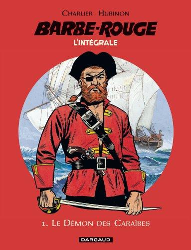L'intégrale Barbe Rouge, tome 1 : Le démon des Caraïbes