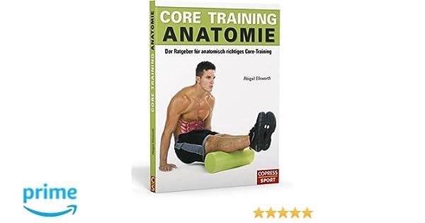 Core Training Anatomie: Der Ratgeber für anatomisch richtiges Core ...